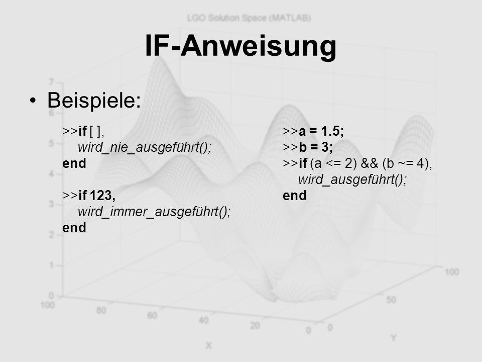 IF-Anweisung Beispiele: >>if [ ], wird_nie_ausgeführt(); end